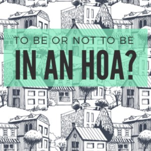 To Be or Not To Be in an HOA?